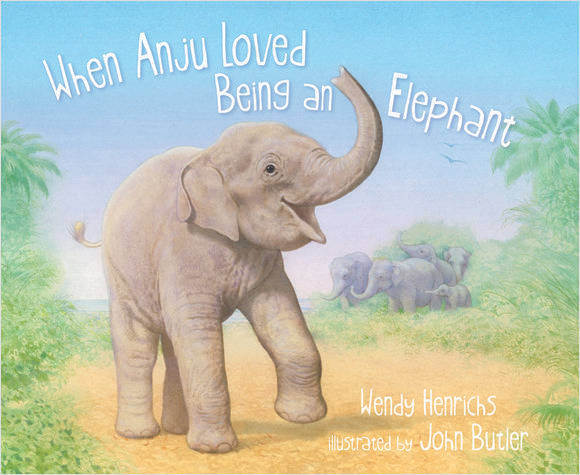 Books about Elephants - When Anju loved being an Elephant