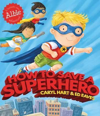 Books about Superheroes - How To Save A Superhero Cover