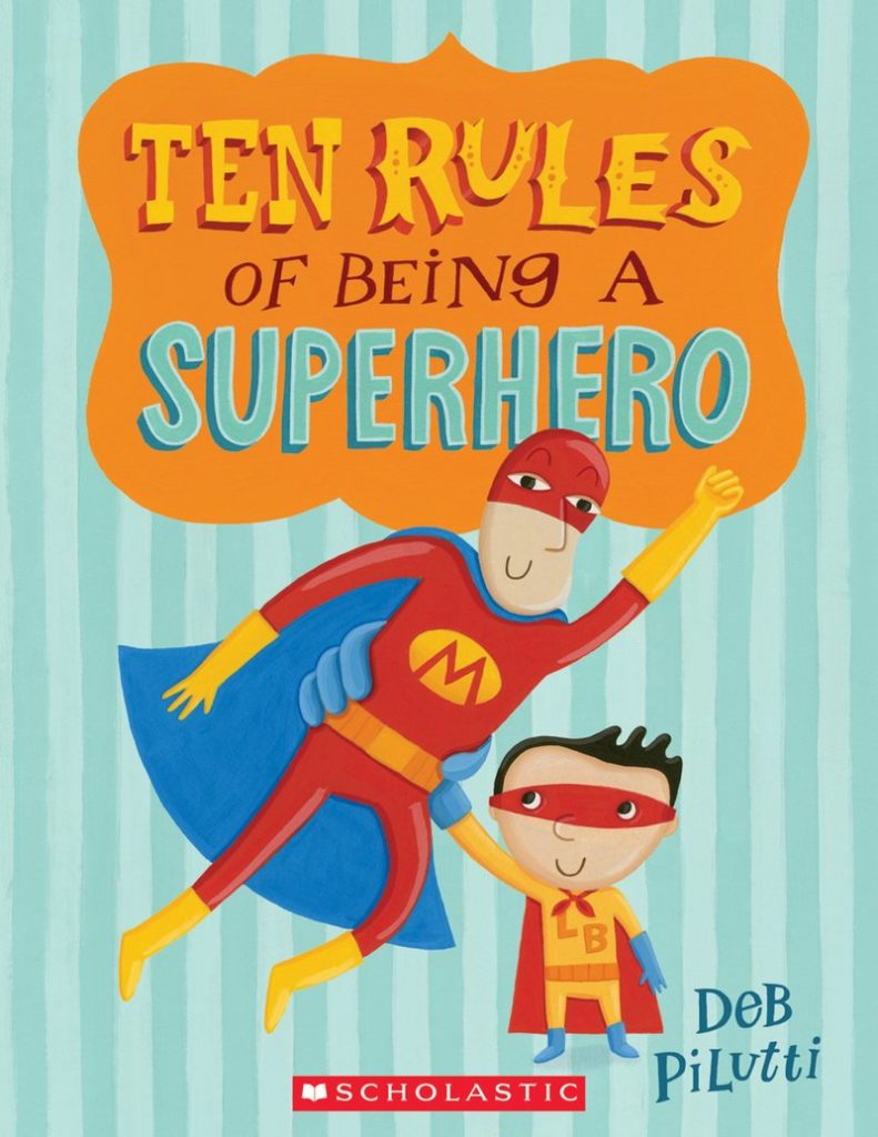 Books about Superheroes - Ten Rules of Being a Superhero by Deb Pilutti Cover