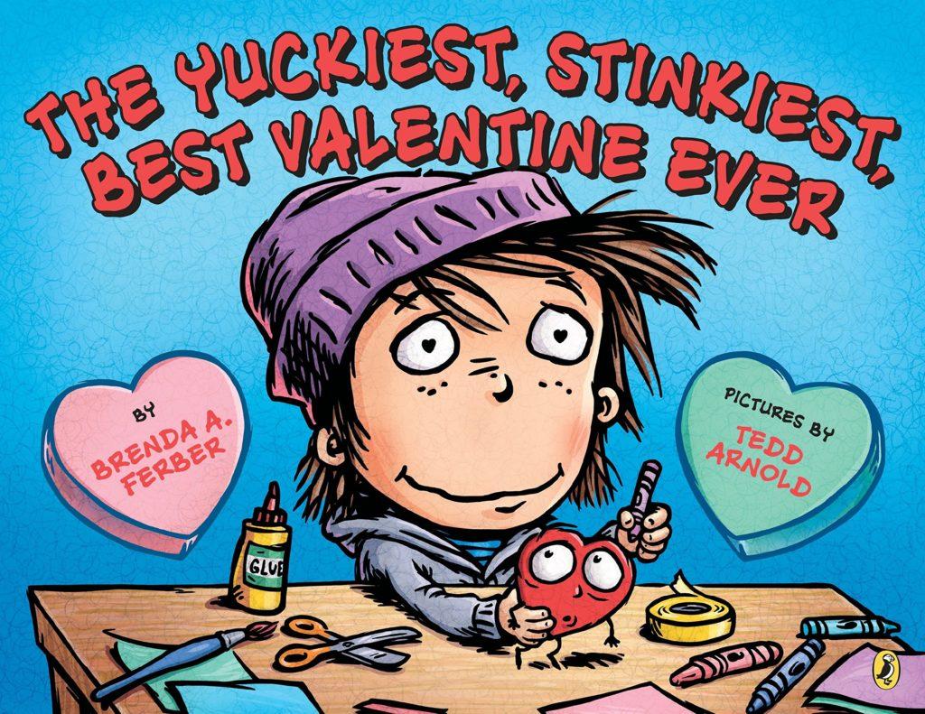 Books about Valentine's Day The Yuckiest, Stinkiest, Best Valentine Ever by Brenda Ferber